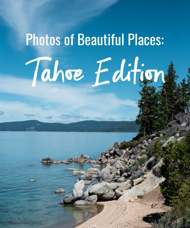 Photos of Beautiful Places Tahoe Editions