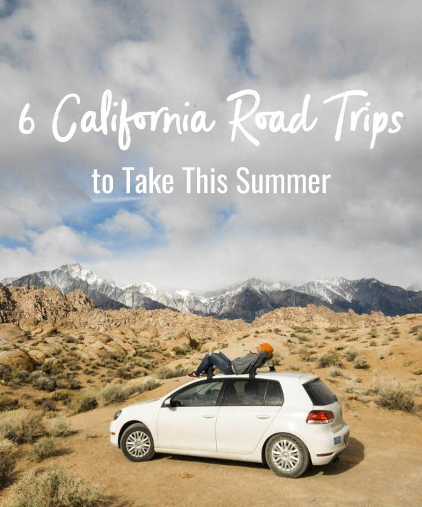 6 California Road Trips to Take This Summer