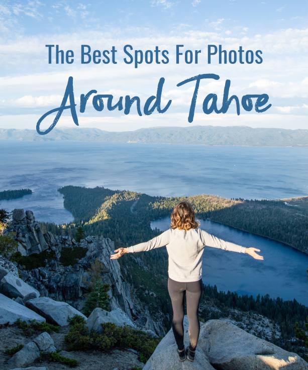 The Best Spots for Photos Around Tahoe