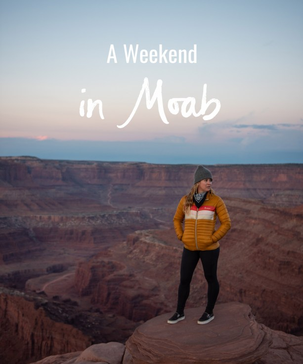 A Weekend in Moab