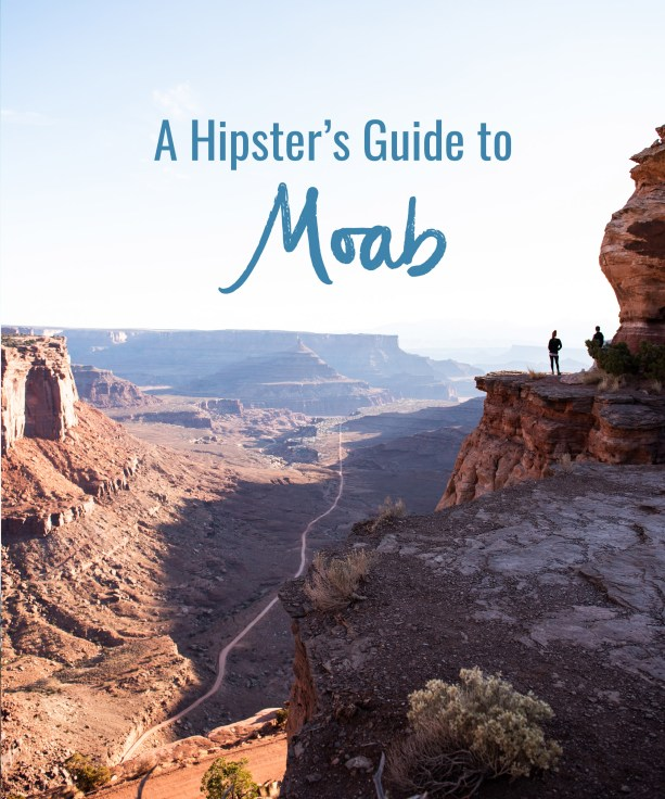A Hipster's Guide to Moab