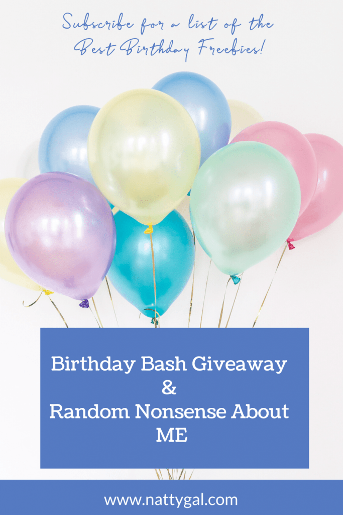 Subscribe to Natty Gal for a list of the Best Birthday FREEBIES!  For the 1st time ever, my birthday falls on a post day. To celebrate I'm sharing some random nonsense about myself & hosting a HUGE giveaway on Instagram.
