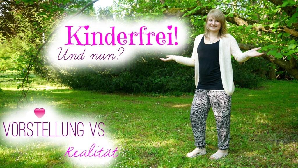 Kinderfrei! | Vorstellung vs. Realität