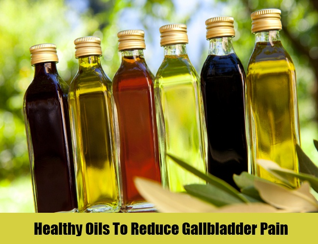 Healthy Oils To Reduce Gallbladder Pain