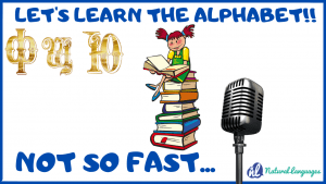 Should You Learn the Alphabet First when Learning a New Language