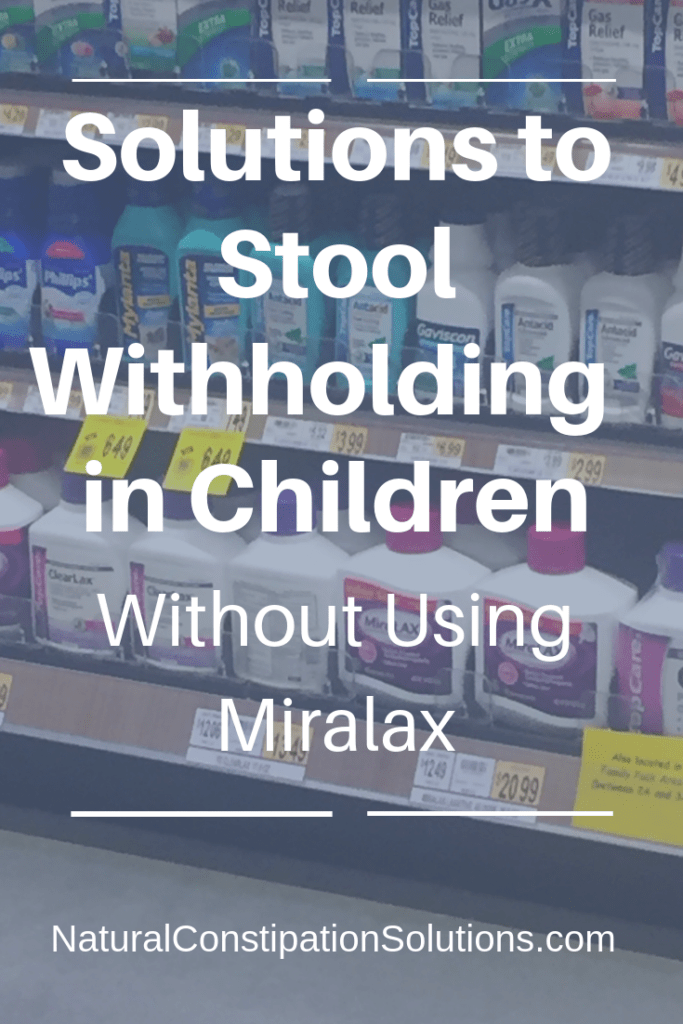 Solutions to Stool Withholding in Children Without Using ...
