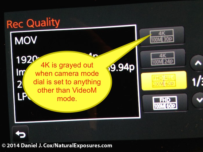 No 4K video option when the camera is on M,A,S or P mode on the upper top deck Mode dial