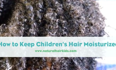How to keep your child's hair moisturized