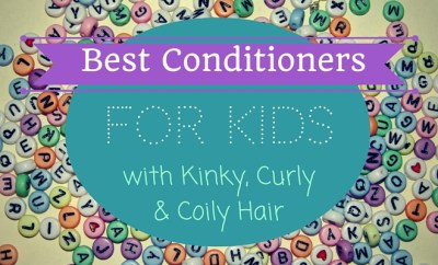 best conditioner for kids with kinky, curly and coily hair
