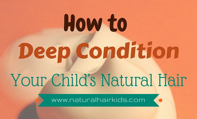 how to deep condition black children's natural hair