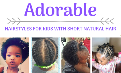 Hairstyles For Kids With Short Natural Hair