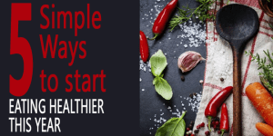 5-simple-ways-eat-healthier-this-year