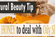 Natural Beauty tip use Honey to deal with Oily Skin