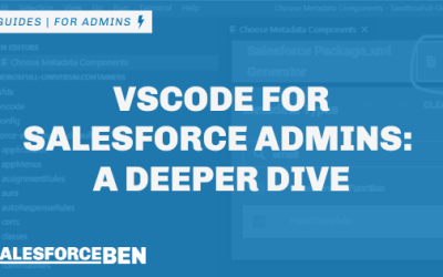 VSCode for Salesforce Admins: A Deeper Dive