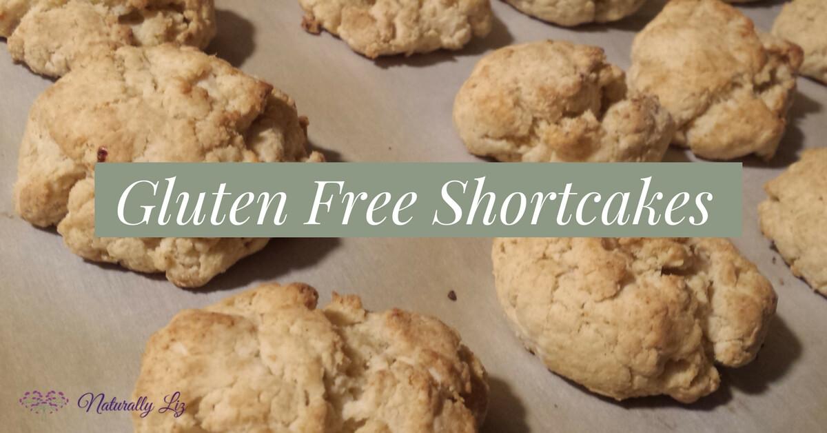 Gluten Free Shortcakes-naturallyliz.com