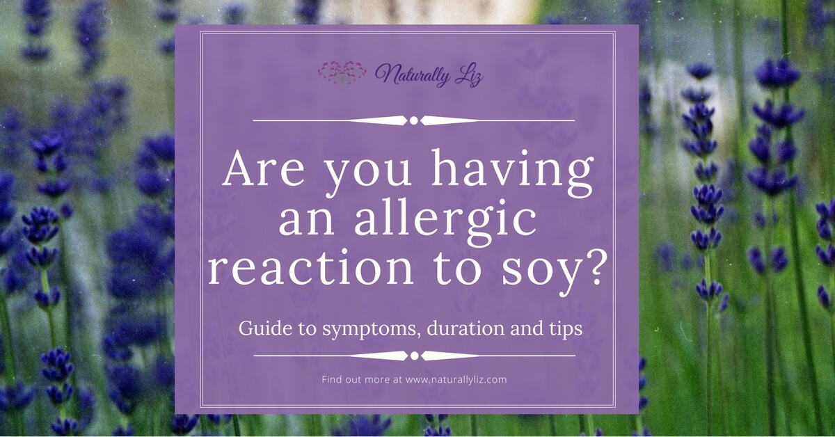 Are you having an allergic reaction to soy~naturallyliz.com