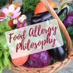 What can you eat with food allergies? A food allergy philosophy