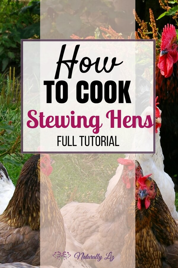 How to cook stewing hen~Naturallyliz.com