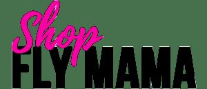 Shop Fly Mama