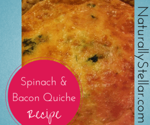 Naturally Stellar, Recipe, Quiche, Spinach, Bacon, Easter, Easy, Dinner
