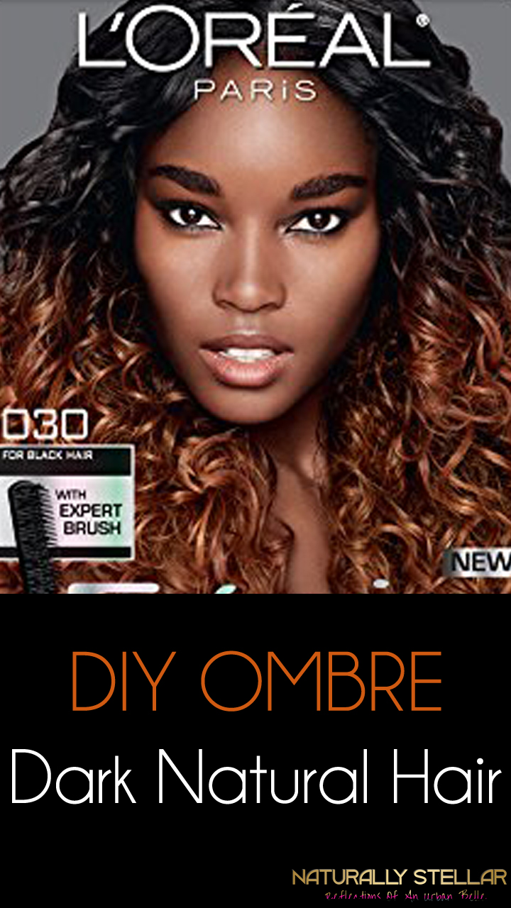 Natural Hair My Diy Ombre Hair Color Experience Naturally Stellar