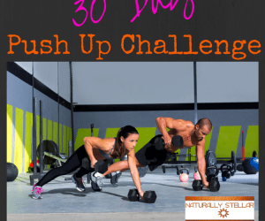 Naturally Stellar 30 Day Push Up Challenge