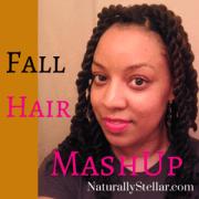 Naturally Stellar | Natural Hair Style MashUp for 2014