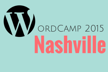 What to expect at WordCamp Nashville 2015