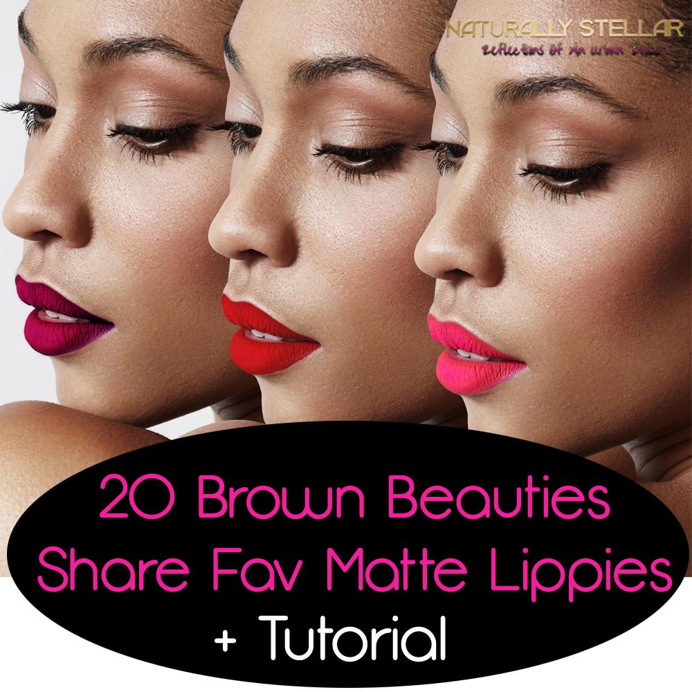 20 Brown Beauties Share Favorite Matte Lipstick + Tutorial | Naturally Stellar