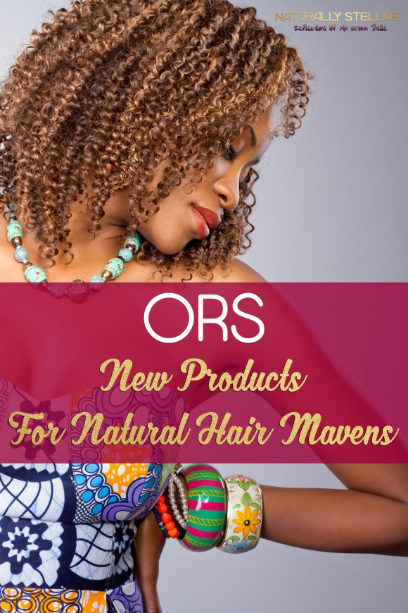products for natural style | ORS Natural Hair | Naturally Stellar