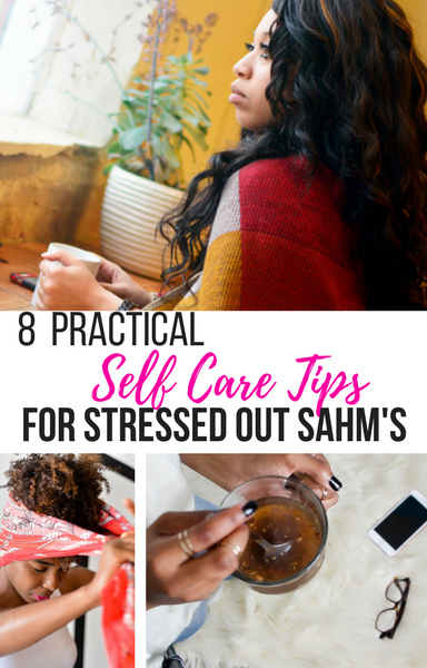 Self Care Tips For Stressed Out Stay At Home Moms | NaturallyStellar