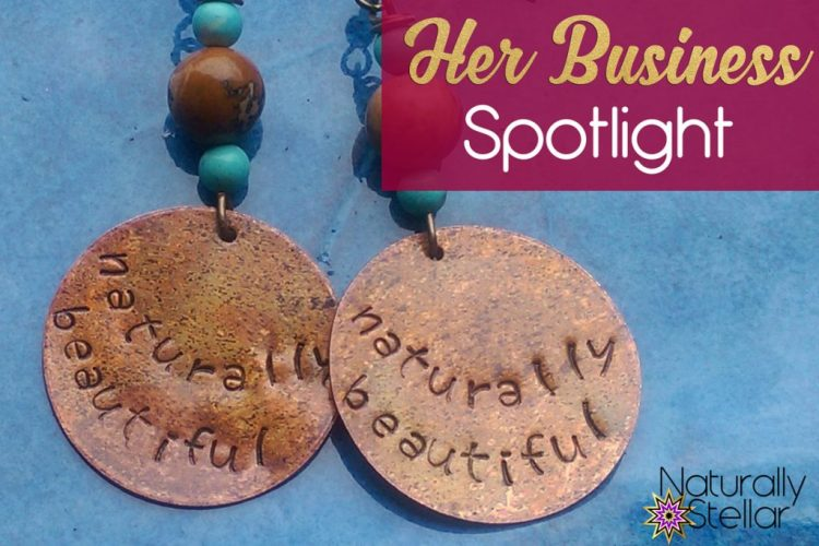 Alexandria's Authentically Made Jewelry - Naturally Stellar - Her Business Spotlight