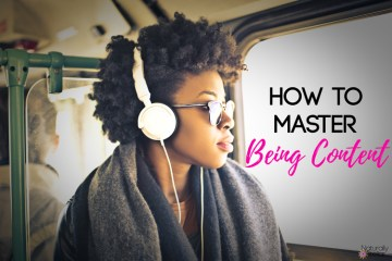 How To Master Being Content | Naturally Stellar