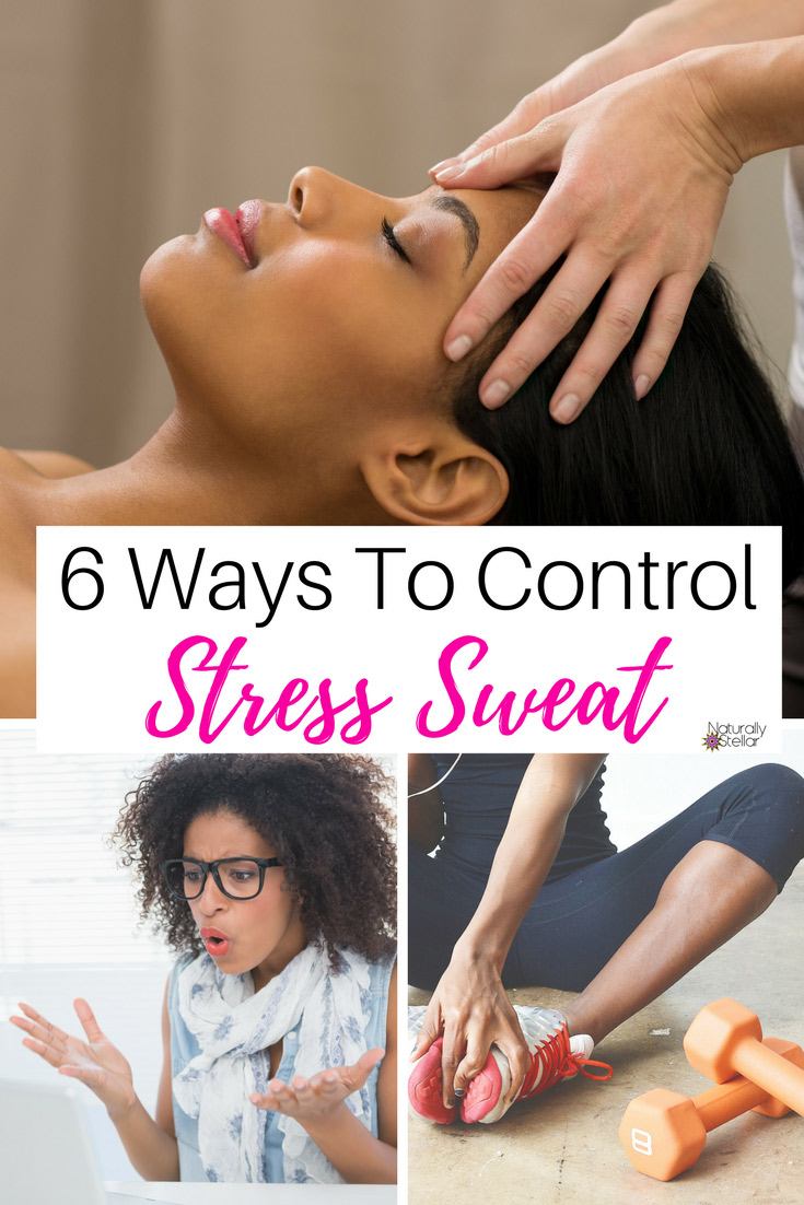6 Ways To Control Stress Sweat | Naturally Stellar