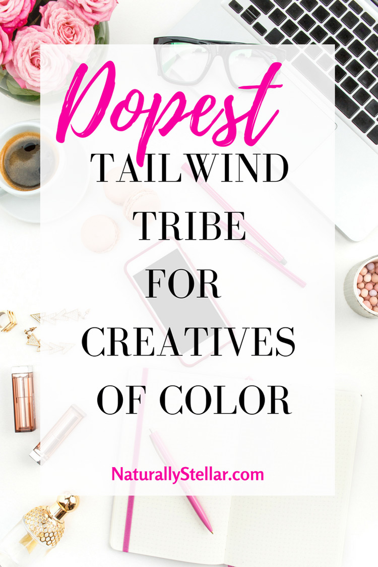Best Tailwind Tribes For Bloggers Of Color   Naturally Stellar