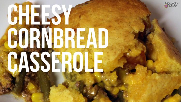 Cheesy Cornbread Casserole   Naturally Stellar
