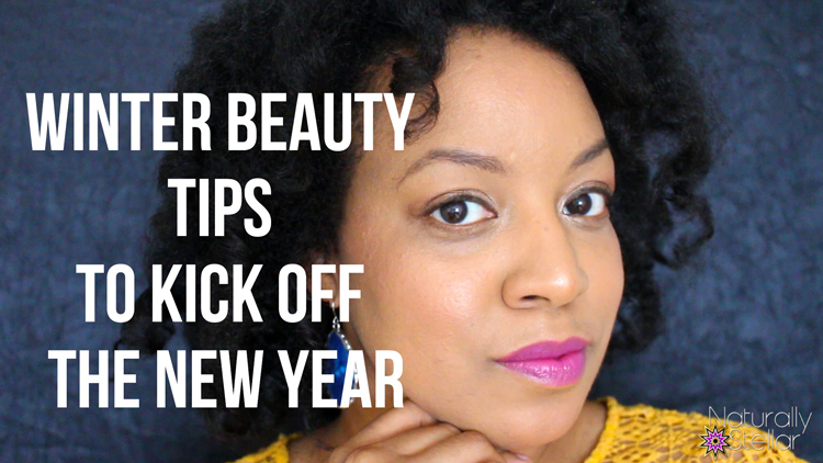 Beauty Influencer Candice S. of Naturally Stellar | Winter Tips To Kick Off The New Year