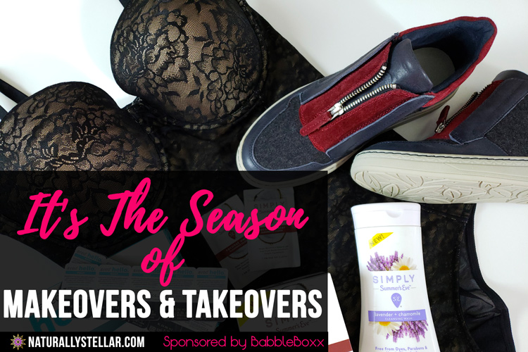 Season of Makeovers and Takeovers - BabbleBoxx   Naturally Stellar