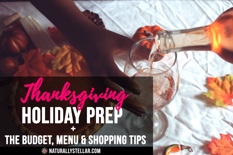 Thanksgiving Holiday Prep | Budget, Menu and Shopping Tips | Naturally Stellar
