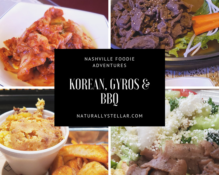 Nashville Foodie Adventures : Korean, Gyros & BBQ | Naturally Stellar