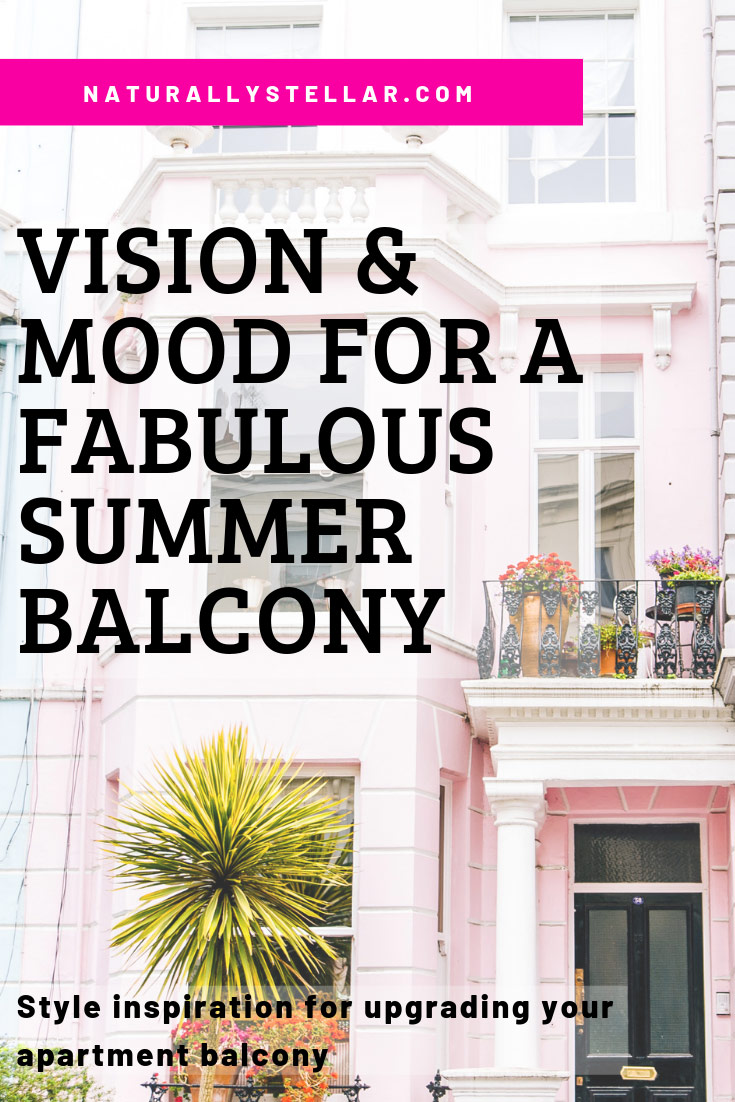 My Vision And Mood For A Fabulous Summer Balcony | Naturally Stellar