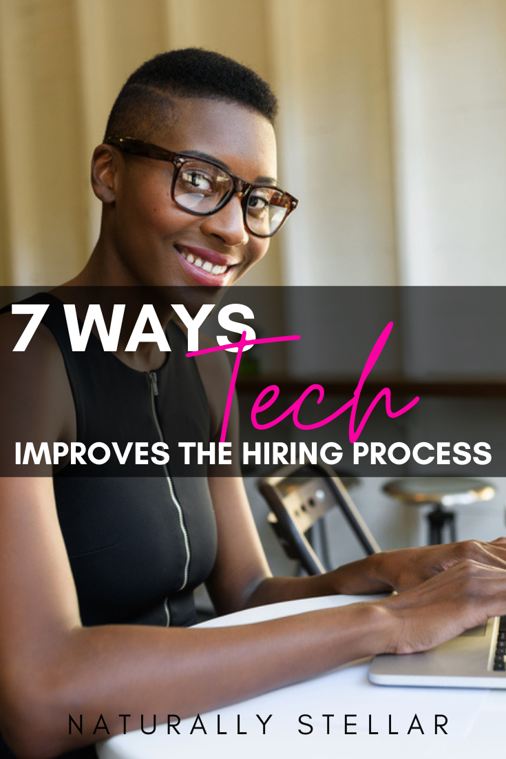Here are 7 ways that tech improves the hiring process | Naturally Stellar