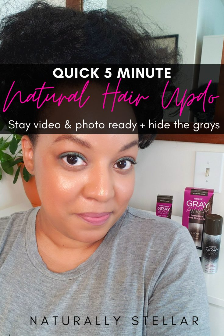 Quick Five Minute Natural Hair Updo featuring Gray Away | Naturally Stellar