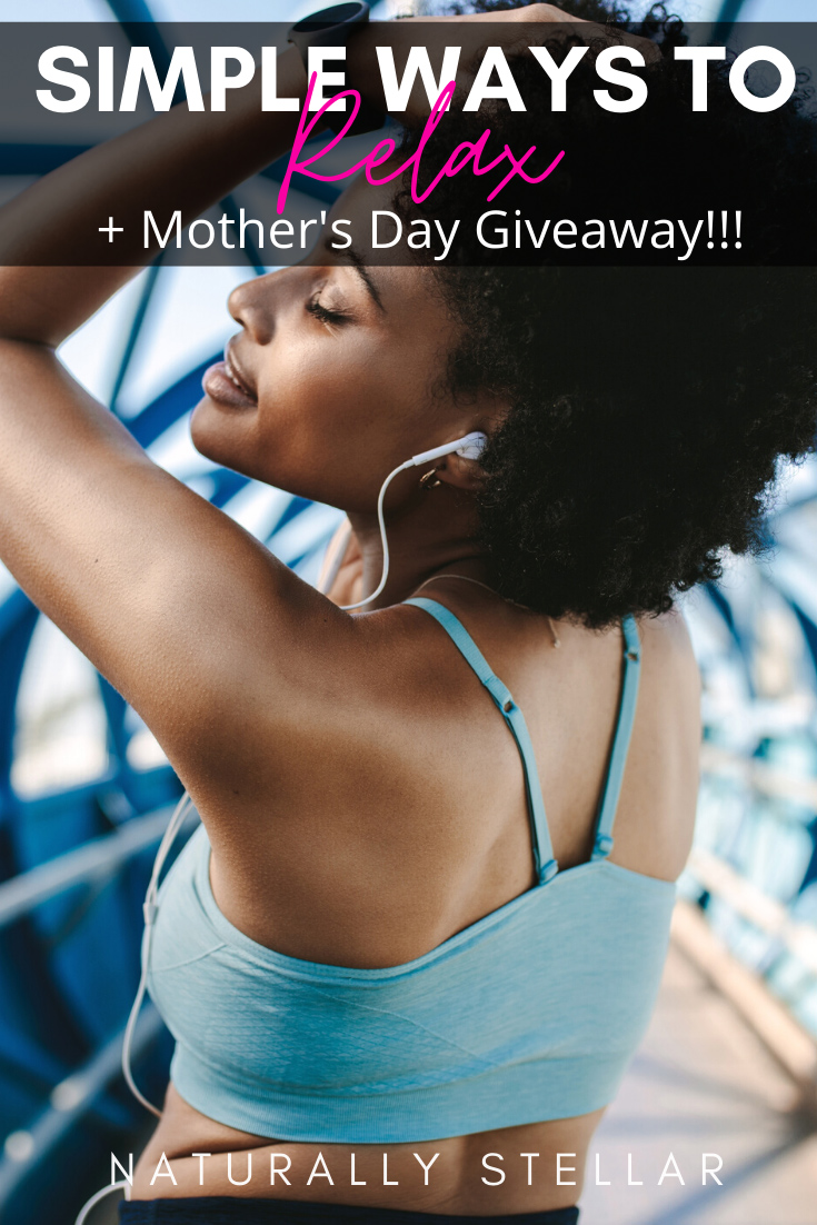 Simple Ways To Relax + Mother\'s Day Giveaways
