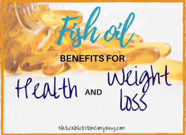Natural nutrition company healthy weight loss for women for Fish oil benefits for men