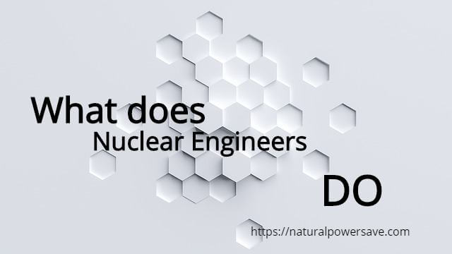 What Do Nuclear Engineers Do Natural Power Save