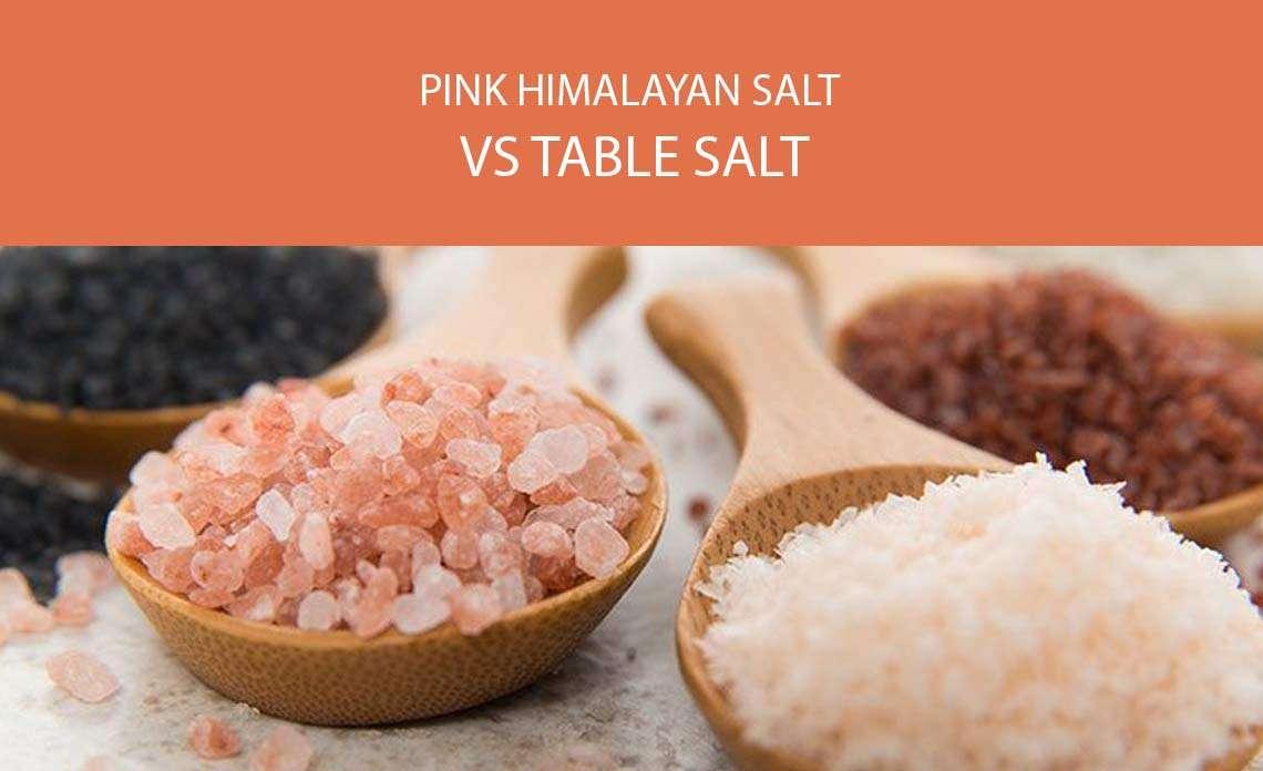 Pink Himalayan Salt vs Table Salt
