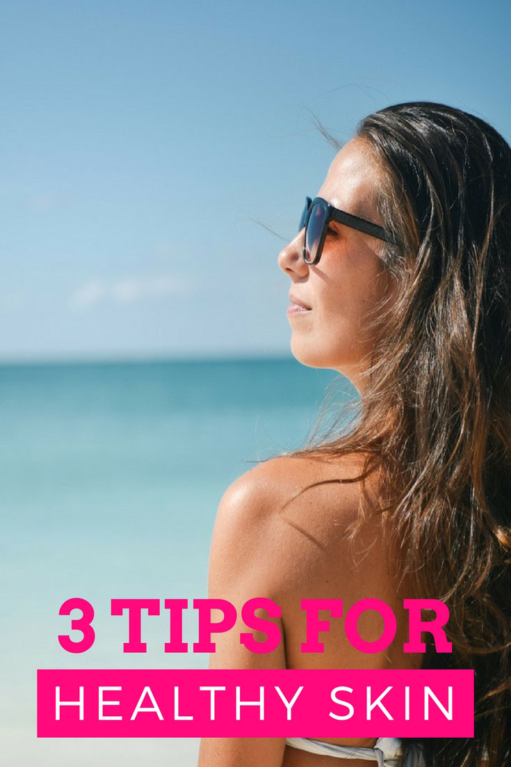 3 Tips for Natural Healthy Skin! Pinning now to remember to try!