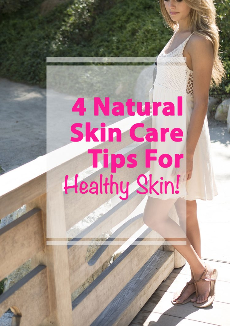 4 natural tips for healthy skin
