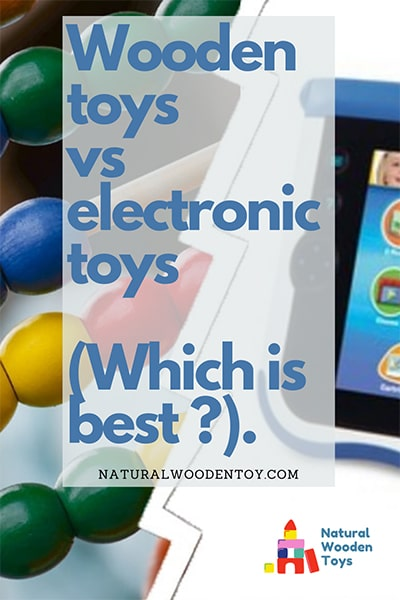 Wooden toys vs electronic toys (Which is best).